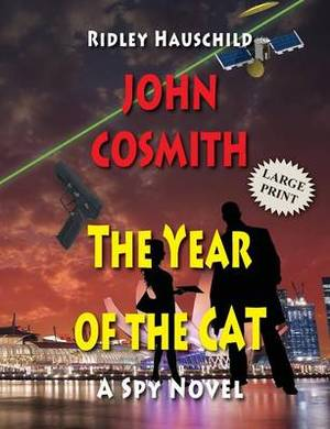 John Cosmith - The Year of the Cat: A Spy Novel