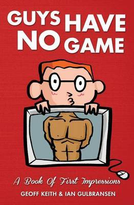 Guys Have No Game: A Book of First Impressions
