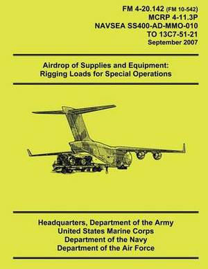 Airdrop of Supplies and Equipment: Rigging Loads for Special Operations