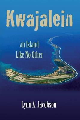 Kwajalein, an Island Like No Other