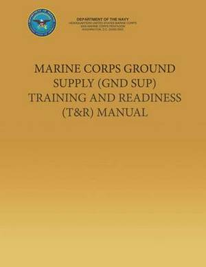 Marine Corps Ground Supply (Gnd Sup) Training and Readiness (T&r) Manual
