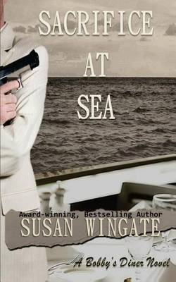 Sacrifice at Sea: The No. 3 Book of the Bobby's Diner Series