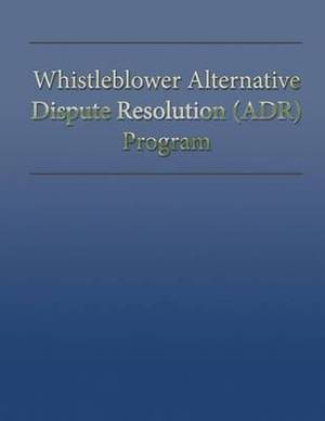 Whistleblower Alternative Dispute Resolution (Adr) Program
