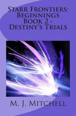 Starr Frontiers: Beginnings Book 2 - Destiny's Trials