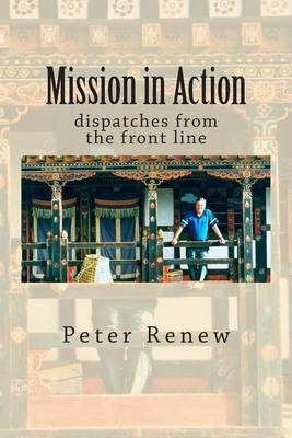 Mission in Action: Dispatches from the Front Line