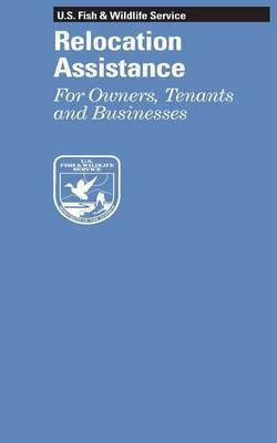 Relocation Assistance: For Owners, Tenants and Businesses