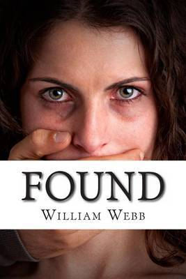 Found: 15 Stories about the Survival and Rescue of Kidnapping Victims