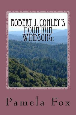 Robert J. Conley?s Mountain Windsong: : Tribally-Specific Historical Fiction and Rhetoric for Cherokee Identity and Sovereignty
