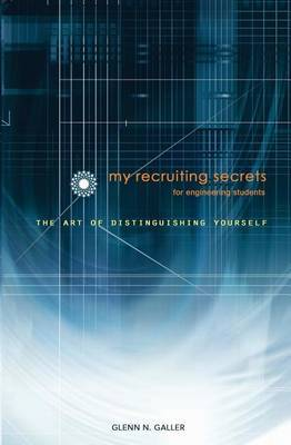My Recruiting Secrets for Engineering Students: The Art of Distinguishing Yourself