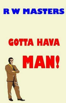 Gotta Hava Man!