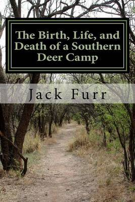 The Birth, Life, and Death of a Southern Deer Camp