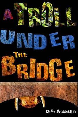 A Troll Under the Bridge