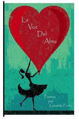 La Voz del Alma: Poemas del Corazon