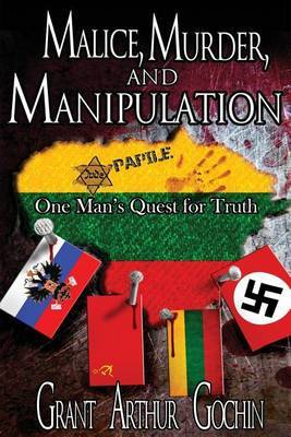 Malice, Murder, and Manipulation: One Man's Quest for Truth