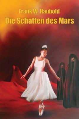 Die Schatten Des Mars: Roman in Erzahlungen