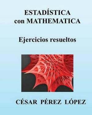 Estadistica Con Mathematica. Ejercicios Resueltos