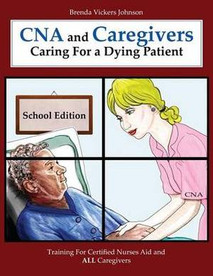 CNA and Caregivers Caring for a Dying Patient-School Edition