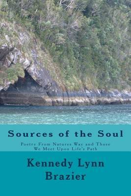 Sources of the Soul: Poetry from the Windows of Nature and the People We Meet Along Life's Path