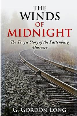 The Winds of Midnight - The Tragic Story of the Pattenburg Massacre
