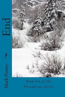 End: Book Six of the Phenderian Series