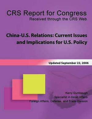 China-U.S. Relations: Current Issues and Implications for U.S. Policy