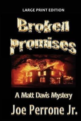 Broken Promises: A Matt Davis Mystery: Large Print Edition