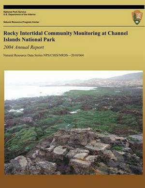 Rocky Intertidal Community Monitoring at Channel Islands National Park - 2004 Annual Report