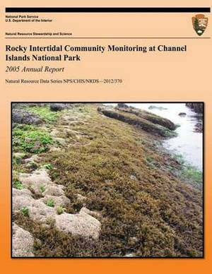 Rocky Intertidal Community Monitoring at Channel Islands National Park: 2005 Annual Report