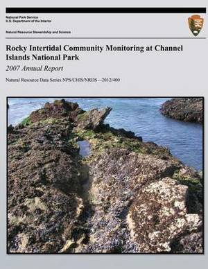 Rocky Intertidal Community Monitoring at Channel Islands National Park: 2007 Annual Report