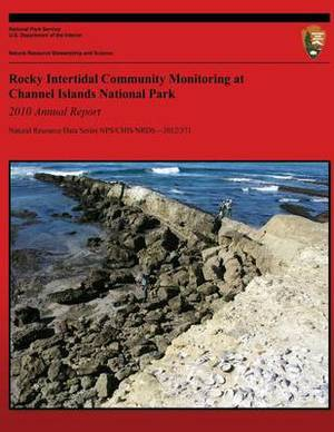 Rocky Intertidal Community Monitoring at Channel Islands National Park 2010 Annual Report