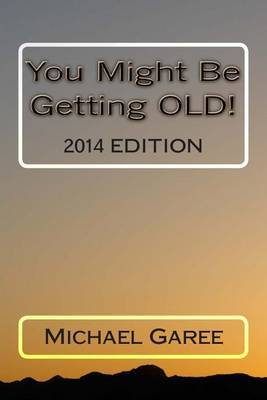 You Might Be Getting Old! 2014 Edition