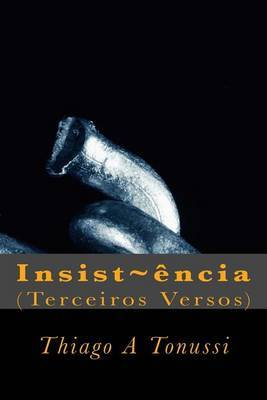 Insist Encia: (Terceiros Versos)