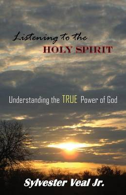 Listening to the Holy Spirit: Understanding the True Power of God