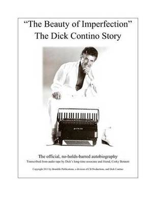 The Beauty of Imperfection, the Dick Contino Story