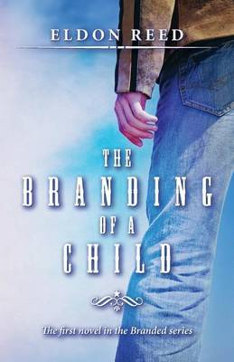 The Branding of a Child: First Novel in the Branded Series