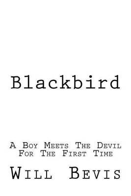 Blackbird: A Young Boy Meets the Devil for the First Time