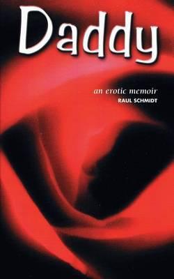 Daddy: An Erotic Memoir