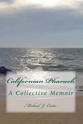 Californian Pharaoh: A Collective Memoir