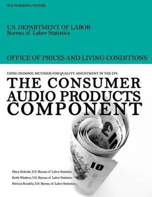 Using Hedonic Methods for Quality Adjustment in the CPI: The Consumer Audio Products Component