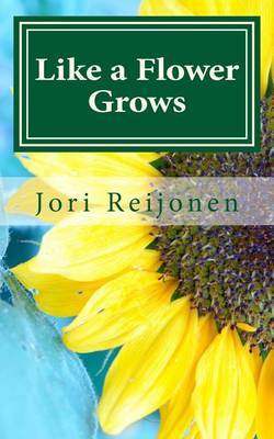 Like a Flower Grows: Sixty Meditations on Growing in Christ