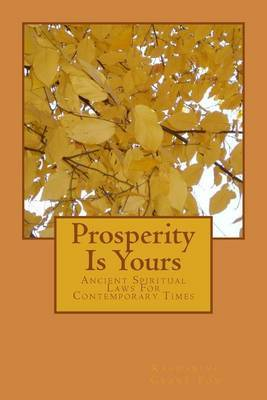 Prosperity Is Yours: Ancient Spiritual Laws for Contemporary Times