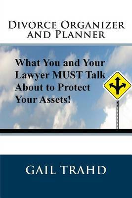 Divorce Organizer and Planner: What You Need to Know to Protect Your Assets