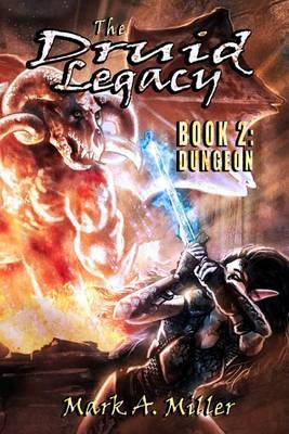 The Druid Legacy Book 2: Dungeon