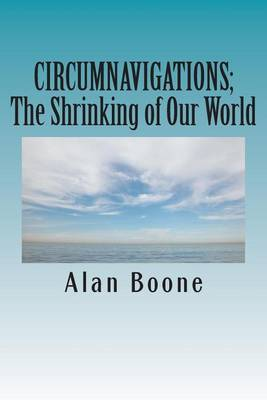 Circumnavigations: The Shrinking of Our World