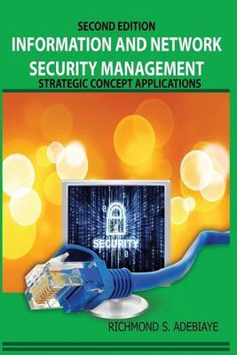 Information and Network Security Management: Strategic Concept Applications