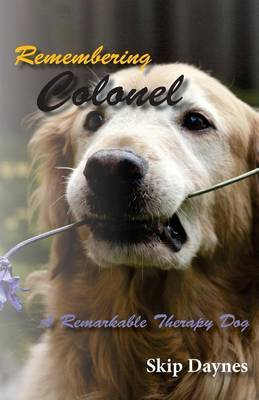 Remembering Colonel: A Remarkable Therapy Dog