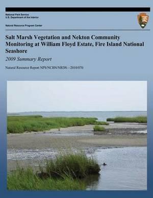 Salt Marsh Vegetation and Nekton Community Monitoring at William Floyd Estate, Fire Island National Seashore: 2009 Summary Report