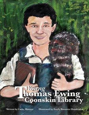 Young Thomas Ewing and the Coonskin Library