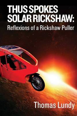 Thus Spokes Solar Rickshaw: Reflexions of a Rickshaw Puller