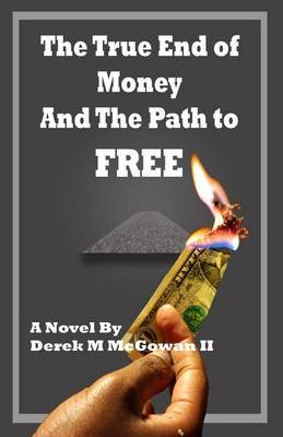 The True End of Money and the Path to Free